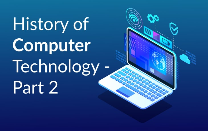 history-of-computer-technology-part-2